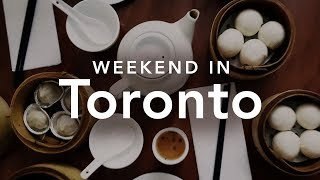 Weekend in Toronto Guide / Things To Do