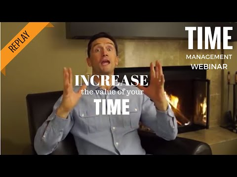 Time Management: How To Increase The Value Of Your Time