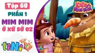 Kate And Mim-Mim Tập 60 - Mim MIm Ở Xứ Sở Oz (Phần 1)   Hoạt Hình Thiếu Nhi tiNi TV