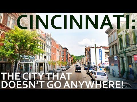 Cincinnati - The City That Doesn't Go Anywhere!