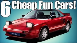 6 Fun Cars On A Cheap Budget!