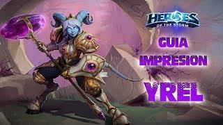 GUIA Y 1ª IMPRESIÓN DE YREL | HEROES OF THE STORM