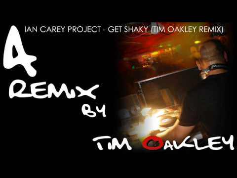 Ian Carey Project - Get Shaky (Tim Oakley Remix) The Official