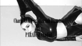 Charli XCX (Feat. Hannah Diamond) - Paradise