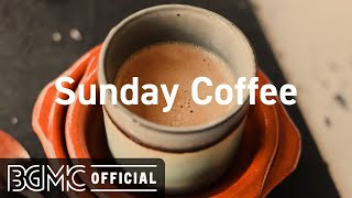 Sunday Coffee: Peaceful Jazz Music - Cafe Jazz and Coffee Shop Music Ambience on Background