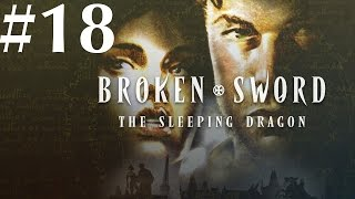 Broken Sword: The Sleeping Dragon Walkthrough part 18
