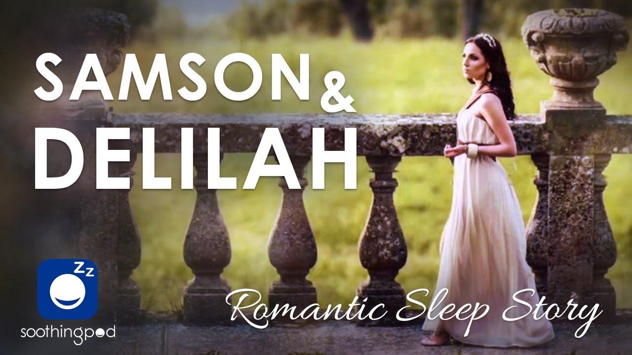 Bedtime Sleep Stories   Samson and Delilah ❤️🔥   Romantic Sleep Story for Grown Ups