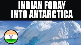 Indian Foray Into Antarctica....!!