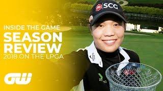 LPGA Season Best Moments of 2018 | Inside The Game | Golfing World