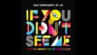 Dale Earnhardt Jr. Jr. - If You Didn