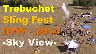 Trebuchet Sling Fest - Aerial Phantom View - 2014 Dfw