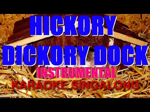 Hickory Dickory Dock, Instrumental, Karaoke Singalong.