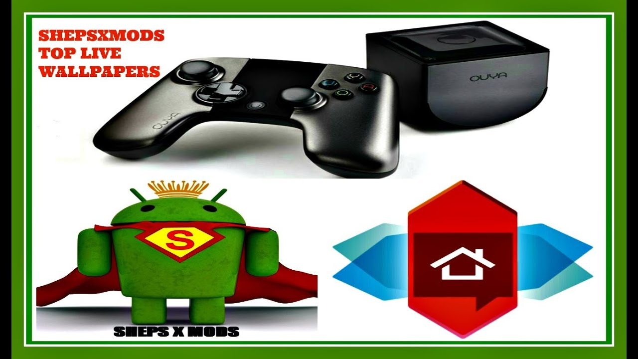 Shepsxmods Top Live Wallpapers For Android On Ouya Nova Launcher
