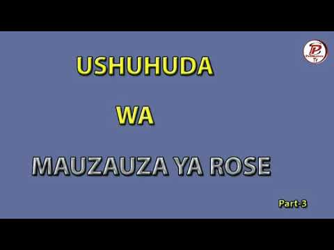 Part 3:USHUHUDA WA MAUZAUZA YA ROSE | Uponyaji Kupitia Redio
