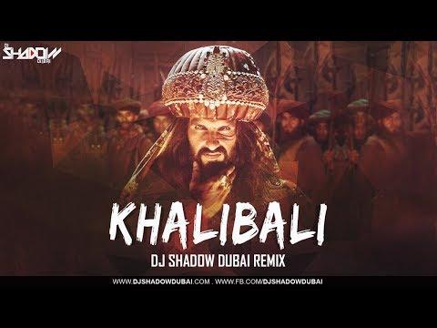 Khalibali | DJ Shadow Dubai | Remix |...