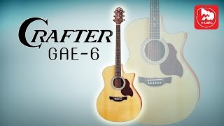 электроакустическая гитара CRAFTER GAE-6 (Electro Acoustic Guitar Review)