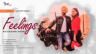 Feelings ( Releasing Soon ) Harjeet Harry   Kil Banda   Ziya Film   Superhits Songs 2019
