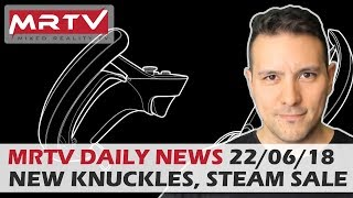 DAILY NEWS #15: New Knuckles EV2 Controllers, New AltspaceVR Games, Steam Summer Sale