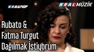 Dağılmak İstiyorum - Rubato & Fatma Turgut