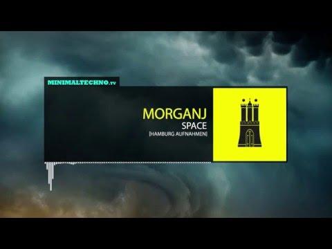MorganJ - Space (Hamburg Aufnahmen)