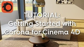TUTORIAL: Getting Started with Corona Renderer for Cinema 4D