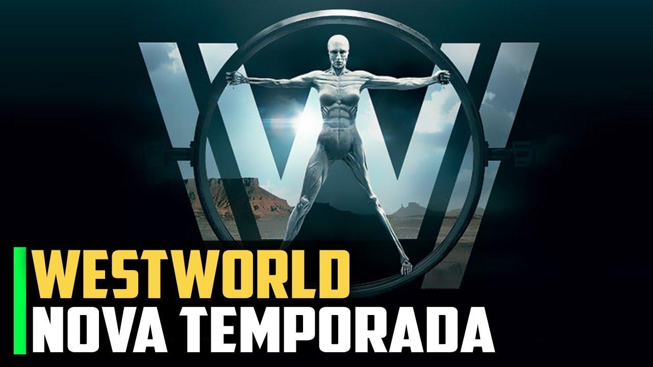 PARABÉNS por fazer o MÍNIMO e a NOVA temporada de Westworld