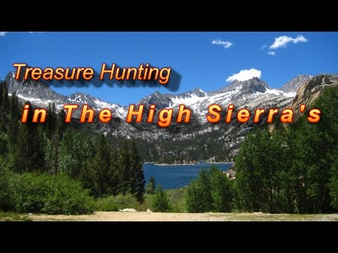 Treasure Hunting in the High Sierra's