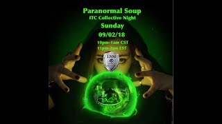 Paranormal Soup ep 151 ITC Collective Night