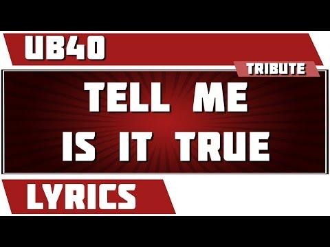 Tell Me Is It True - UB40 tribute - Lyrics