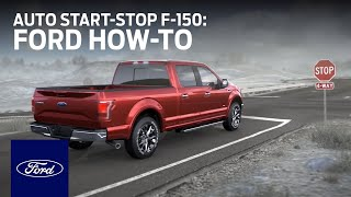 Auto Start-Stop F-150 | Ford How-To | Ford