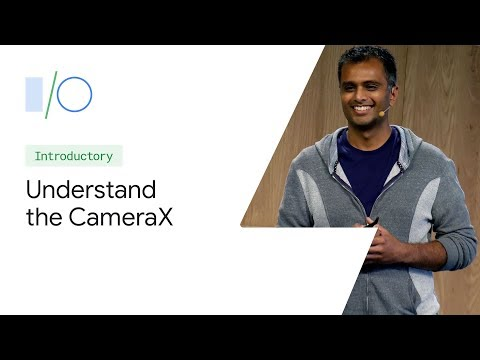 Android Jetpack: Understand The CameraX Camera-Support Library (Google I/O'19)