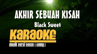 "Gambar cover KARAOKE Audio CLB ""AKHIR SEBUAH KISAH - Black Sweet"