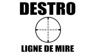 DESTRO - LIGNE DE MIRE ( Audio )