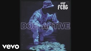 A$AP Ferg - Doe-Active (Audio)
