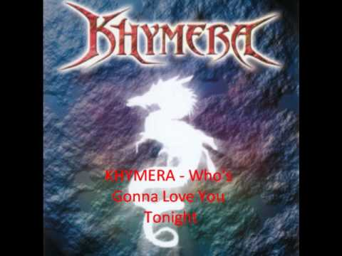 Khymera - Who's Gonna Love You Tonight - YouTube