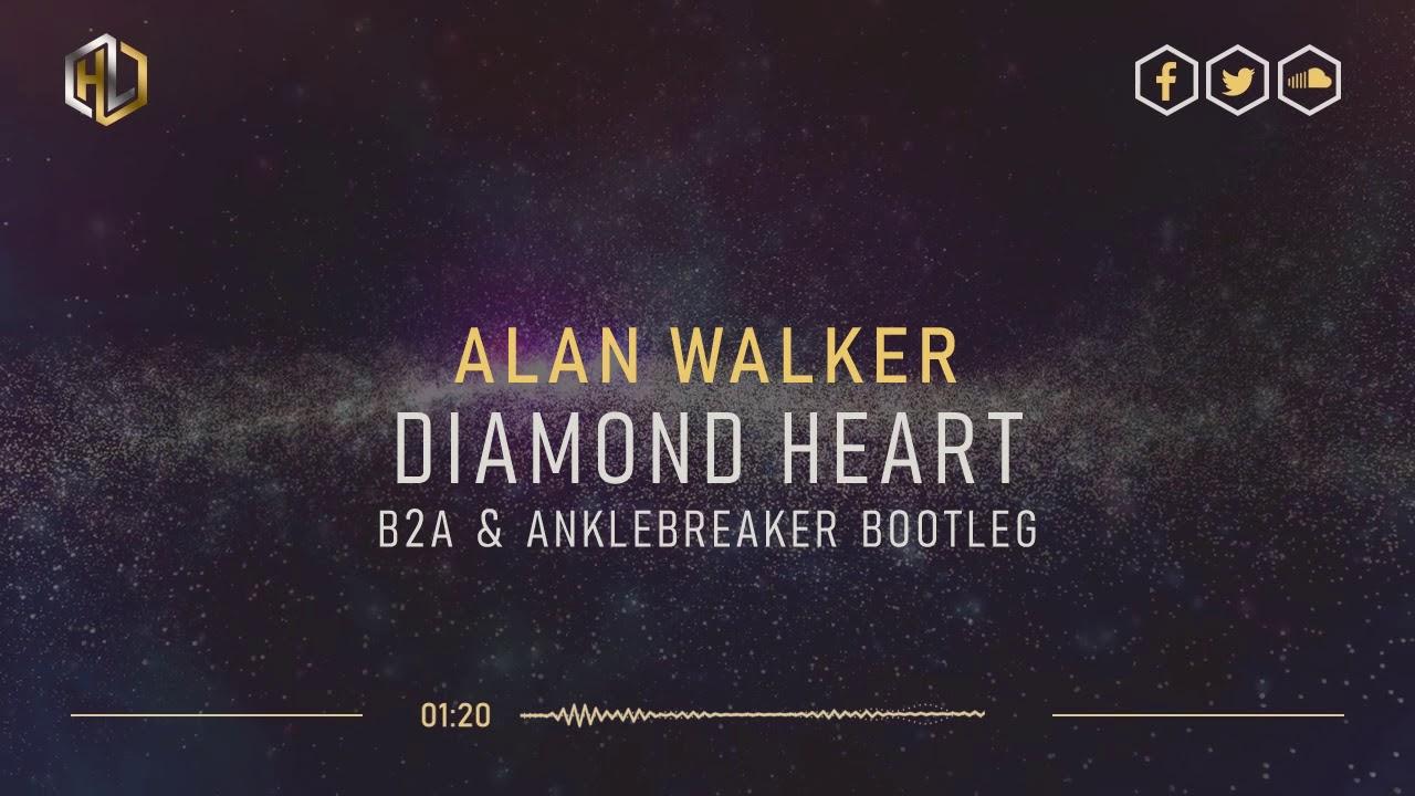 Download Alan Walker - Diamond Heart (B2A & Anklebreaker Bootleg) (HQ Radio Edit)