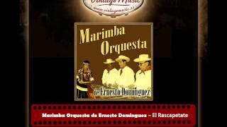 Marimba Orquesta de Ernesto Domínguez – El Rascapetate