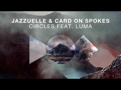 Jazzuelle, Card On Spokes Feat. LUMA - Circles