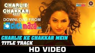 Charlie Kay Chakkar Mein Title Song Featuring Shweta Sharma