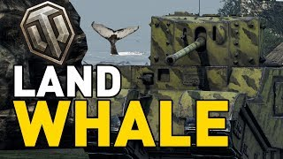 World of Tanks || LAND WHALE