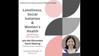 Loneliness, Isolation, and Women's Health: A Discussion with Dr. Alice T. Chen