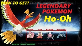 [FREE!] How To Get Ho-Oh legendary pokemon_ ROBLOX: PROJECT POKEMON