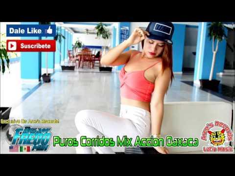 Accion Oaxaca - Puros Corridos Mix - Dj FredoMix 2017