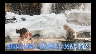 """BERENDAM BARENG MANTAN"" (NAGANO DAY 2)"