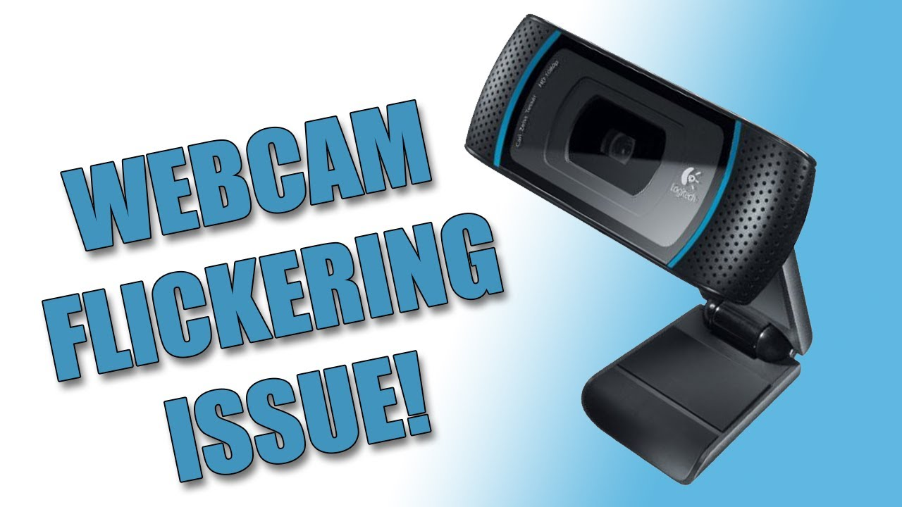 Flickering Webcam Issue Solved Featuring Logitech C910 Youtube