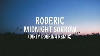 Roderic - Midnight Sorrow (Dirty Doering Remix)