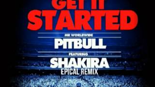 Pitbull feat. Shakira - Get It Started (EPICAL CLUB REMIX).