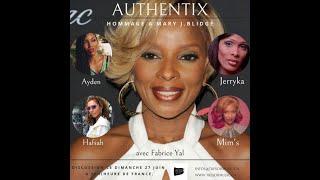 Authentix Episode 2 Hommage à Mary J.  Blige Part 9 / 9