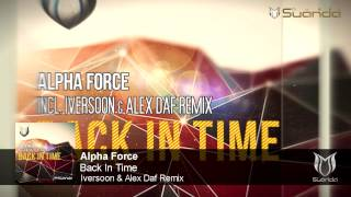 Alpha Force - Back In Time (Iversoon & Alex Daf Remix)