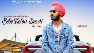 Bebe kolon Dardi || Mr JEET ||New Punjabi Romantic Song 2018 (Lyrical video)